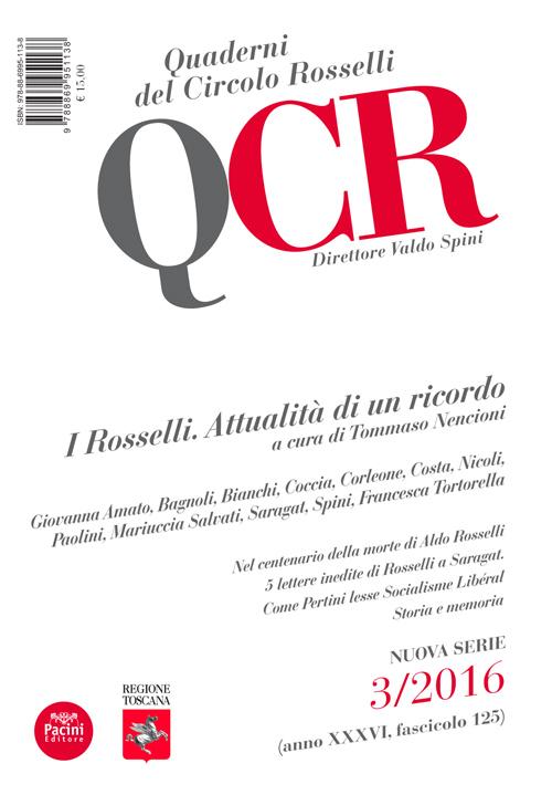 QCR Quaderni del Circolo Rosselli 3-2016 (anno XXXVI, fascicolo 125) - I Rosselli. Attualità di un ricordo
