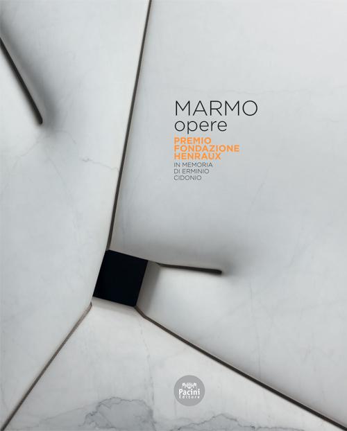 Marmo Opere - Premio Fondazione Henraux