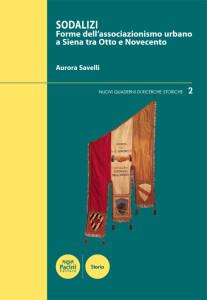 Sodalizi - Forme dell'associazionismo urbano a Siena tra Otto e Novecento