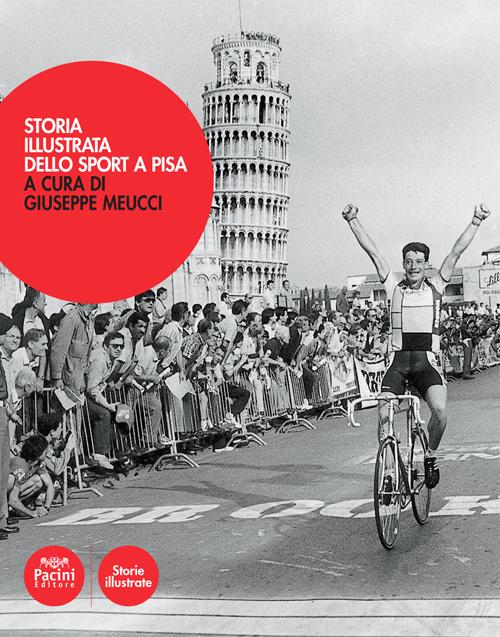 Storia illustrata dello sport a Pisa