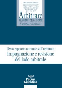 Terzo rapporto annuale sull'arbitrato. Impugnazione e revisione del lodo arbitrale -