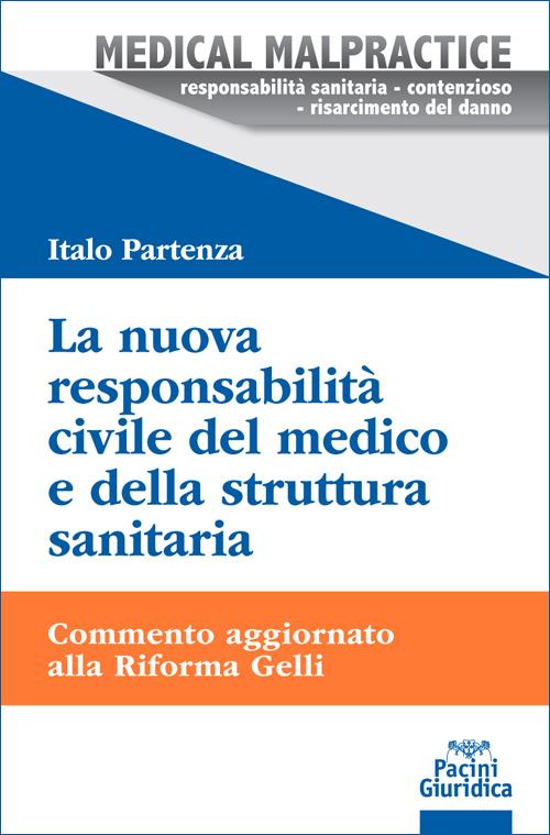 La nuova responsabilità civile del medico e della struttura sanitaria