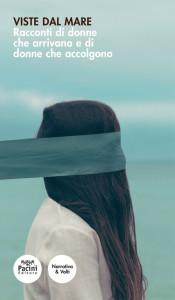 Viste dal mare - Racconti di donne che arrivano e di donne che accolgono