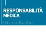 Responsabilità Medica - Diritto e pratica clinica