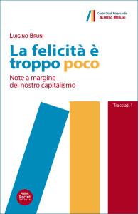La felicità è troppo poco - Note a margine del nostro capitalismo