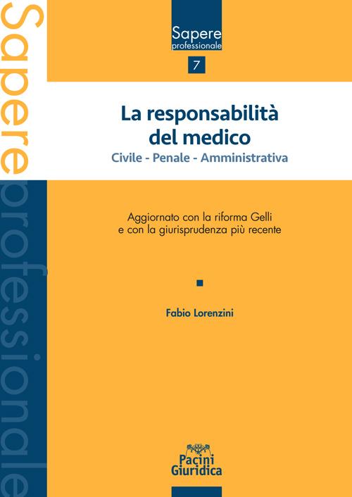 La responsabilità del medico - Civile - Penale Amministrativa