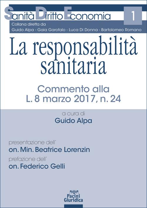 La responsabilità sanitaria - Commento alla L. 8 marzo 2017, n. 24