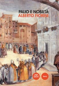 Palio e nobiltà - I Nobili Deputati delle Feste delle Contrade dal 1624 al 1836