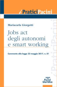 Jobs act degli autonomi e smart working - Commento alla legge 22 maggio 2017, n. 81