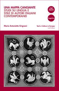 Una mappa cangiante - Studi su lingua e stile di autori italiani contemporanei
