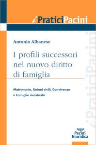 I profili successori nel nuovo diritto di famiglia - Matrimonio, Unioni civili, Convivenze e Famiglie ricostruite