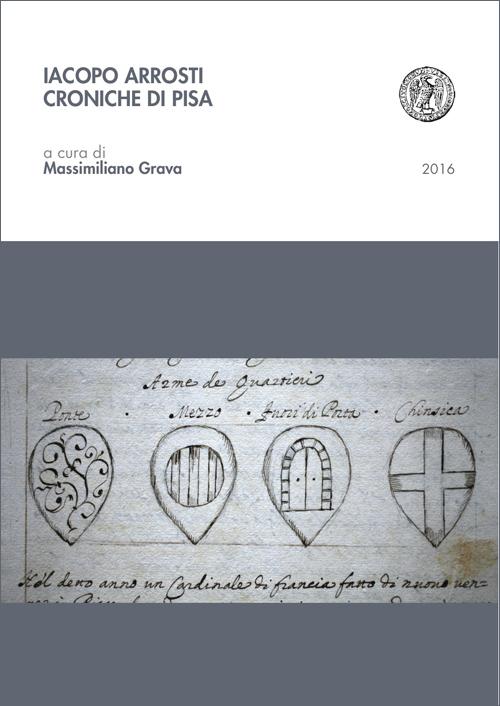 Iacopo Arrosti. Croniche di Pisa