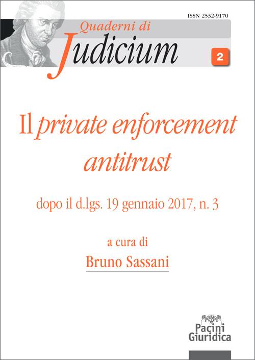 Il private enforcement antitrust - dopo il d.lgs. 19 gennaio 2017, n. 3