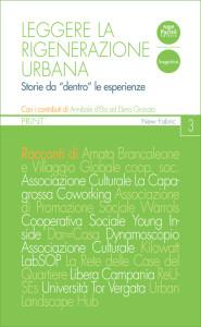 """Leggere la rigenerazione urbana - Storie da """"dento"""" le esperienze"""