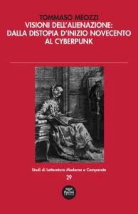 Visioni dell'alienazione: dalla distopia d'inizio Novecento al cyberpunk