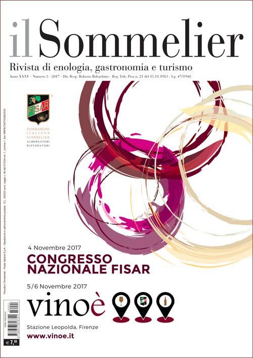 IL SOMMELIER - Anno XXXV - nr. 3/2017 - Rivista di enologia, gastronomia e turismo