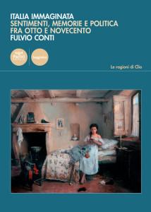 Italia immaginata - Sentimenti, memorie e politica fra Otto e Novecento