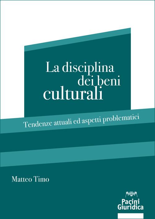 La disciplina dei beni culturali - Tendenze attuali ed aspetti problematici
