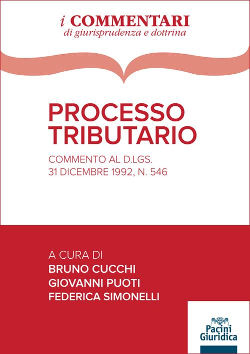 Processo triburario - Commento al D.lgs. 31 dicembre 1992, n. 546
