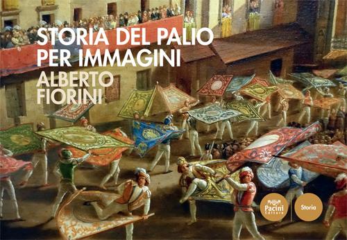 Storia del Palio per immagini - dal 1424 al 2017