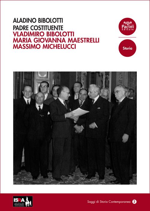 Aladino Bibolotti Padre Costituente - Socialista, Comunista, Antifascista, Partigiano, Costituente e Senatore
