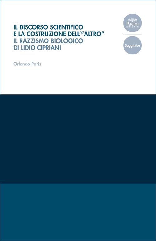 Il discorso scientifico e la costruzione dell'altro - Il razzismo biologico di Lidio Cipriani