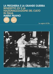 La preghiera e la Grande Guerra - Benedetto XV e la nazionalizzazione del culto in Italia