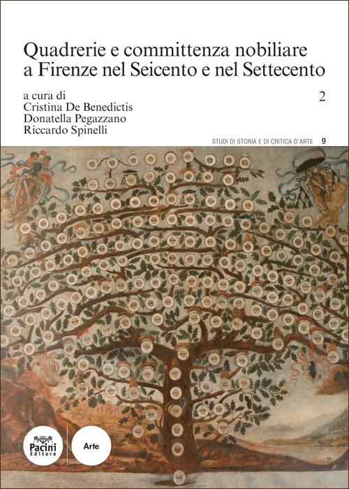 Quadrerie e committenza nobiliare a Firenze nel Seicento e nel Settecento - 2