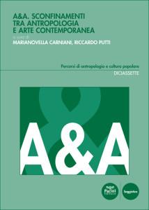 A&A. Sconfinamenti tra antropologia e arte contemporanea
