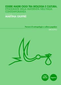 Essere madri oggi tra biologia e cultura - Etnografie della maternità nell'Italia contemporanea