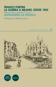 Franco Fortini La guerra a Milano. Estate 1943