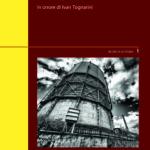 La siderurgia italiana - Tra storia economica e archeologia industriale - In onore di Ivan Tognarini