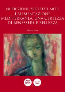 Nutrizione, società e arte: l'alimentazione mediterranea, una certezza di benessere e bellezza