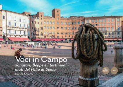 Voci in Campo - Jonatan, Beppe e i testimoni muti del Palio di Siena