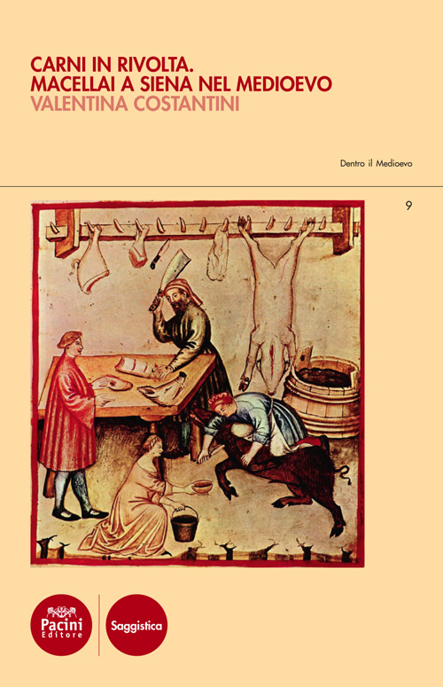 Carni in rivolta. Macellai a Siena nel Medioevo