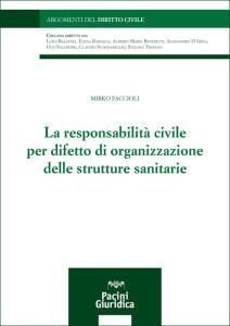 La responsabilità civile per difetto di organizzazione delle strutture sanitarie