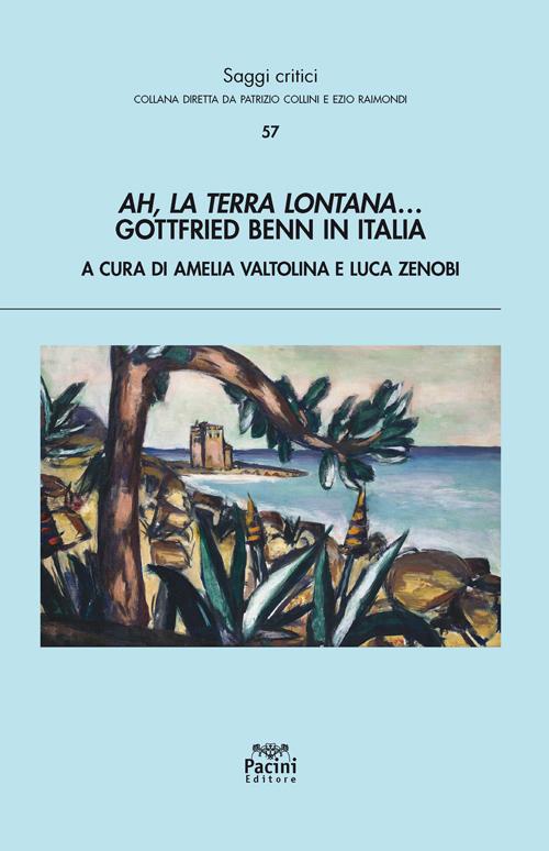 Ah, la terra lontana… Gottfried Benn in Italia
