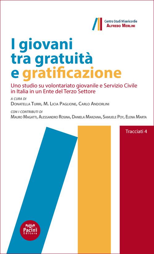I giovani tra gratuità e gratificazione - Uno studio su volontariato giovanile e Servizio Civile in Italia in un Ente del Terzo Settore