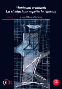 QCR Quaderni del Circolo Rosselli 1-2018 (anno XXXVIII, fascicolo 130) - Manicomi criminali. La rivoluzione aspetta la riforma