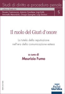 Il ruolo del Giurì d'onore - La tutela della reputazione nell'era della comunicazione estesa