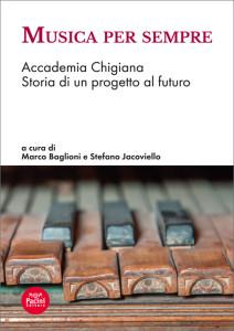 Musica per sempre - Accademia Chigiana Storia di un progetto al futuro