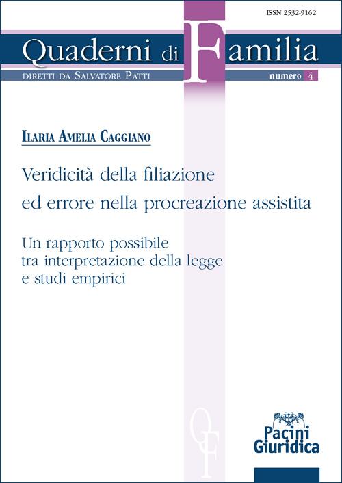 Veridicità della filiazione ed errore nella procreazione assistita - Un rapporto possibile tra interpretazione della legge e studi empirici