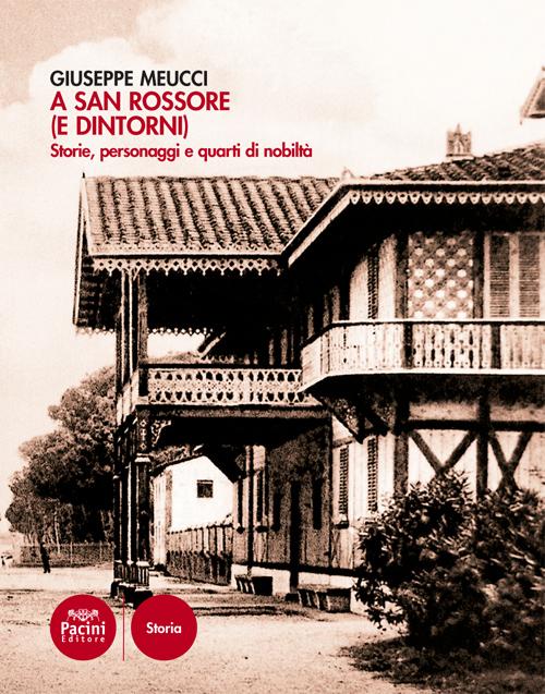 A San Rossore (e dintorni) - Storie, personaggi e quarti di nobiltà
