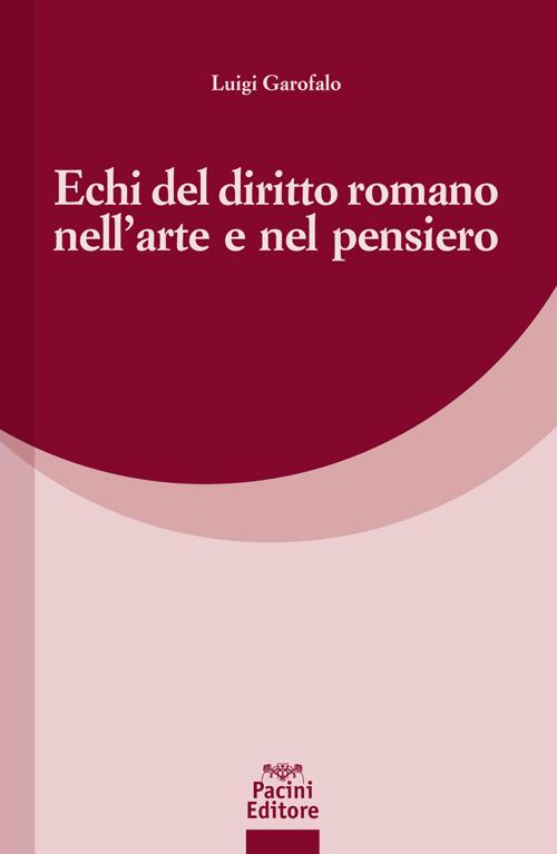 Echi del diritto romano nell'arte e nel pensiero