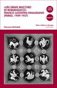 Un gran mucchio di romanzacci - Franco Lucentini einaudiano (Parigi, 1949-1957)