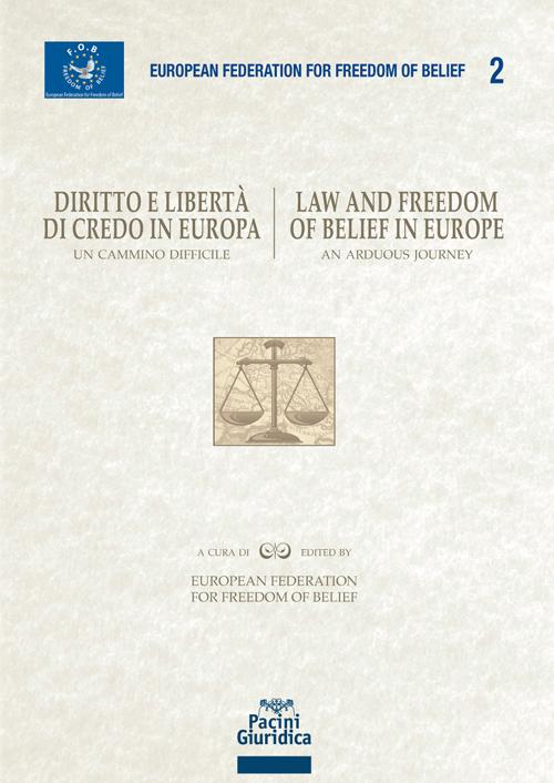 Diritto e libertà di credo in Europa / Law and freedom of belief in Europe