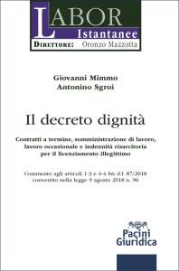 Decreto dignità - Contratti a termine, somministrazione di lavoro, lavoro occasionale e indennità risarcitoria per il licenziamento illegittimo