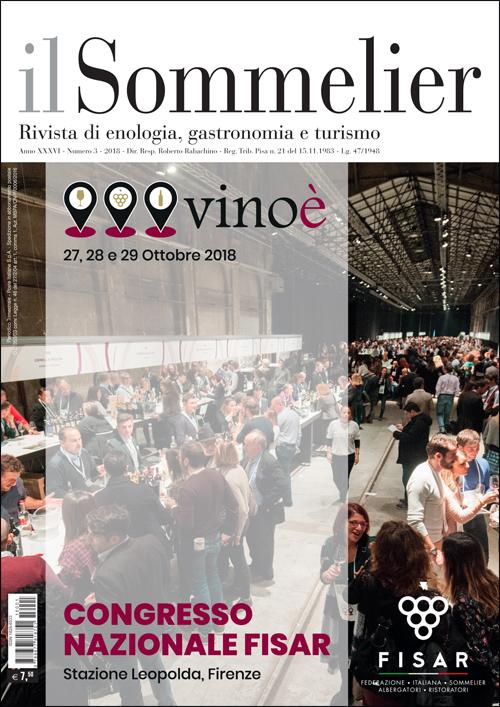 IL SOMMELIER - Anno XXXVI - n. 3/2018 - Rivista di enologia, gastronomia e turismo