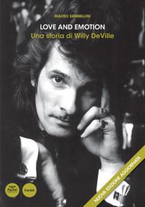 Love and emotion. Una storia di Willy DeVille - Nuova edizione