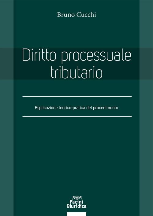 Diritto processuale tributario - Esplicazione teorico-pratica del procedimento